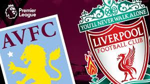 Aston Villa v Liverpool preview